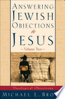 Answering Jewish Objections To Jesus   Volume 2 : objections progressively reveal how belief in jesus...