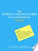 The Worst Case Scenario Survival Handbook  Work