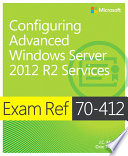 Exam Ref 70 412 Configuring Advanced Windows Server 2012 R2 Services  MCSA