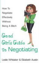 The Good Girl S Guide To Negotiating