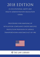 Procedures For Handling Retaliation Complaints Under The Moving Ahead For Progress In The 21st Century Act Us Occupational Safety And Health Administration Regulation Osha 2018 Edition