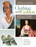 Clothing and Fashion: American Fashion from Head to Toe [4 volumes]
