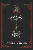 The Afterlife of Holly Chase by Cynthia Hand