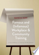 Famous and  Infamous  Workplace and Community Training