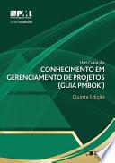 UM GUIA DO CONHECIMENTO EM GERENCIAMENTO DE PROJETOS (GUIA PMBOK®)