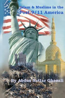 Islam and Muslims in the Post-9/11 America Dilemmas Faced By The Seven Million Strong American Muslim