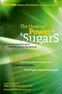 The Healing Power of 8 Sugars Dc S Dds And Nd Combine Their Perspectives And