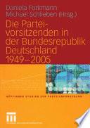 Die Parteivorsitzenden in der Bundesrepublik Deutschland 1949 – 2005
