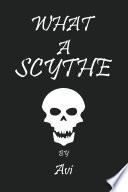 What A Scythe