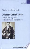 Christoph Gottlob Müller und die Anfänge des Methodismus in Deutschland