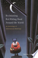 Revisioning Red Riding Hood around the World Little Red Riding Hood Is A Universal