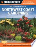 Black   Decker The Complete Guide to Northwest Coast Gardening