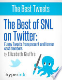 The Best of SNL...On Twitter: Funny Tweets From Present and Former Cast Members