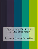 Big Dummy s Guide to the Internet