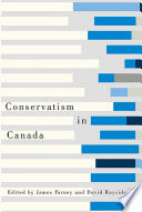 Conservatism In Canada : conservatism, its support in the...
