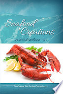 Seafood Creations by an Italian Gourmet