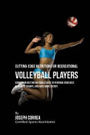Cutting Edge Nutrition for Recreational Volleyball Players