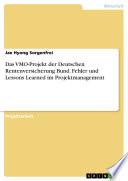 Das VMO-Projekt der Deutschen Rentenversicherung Bund. Fehler und Lessons Learned im Projektmanagement