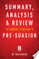 Ebook Summary, Analysis & Review of Robert Cialdini's Pre-suasion by Instaread Epub Instaread Apps Read Mobile