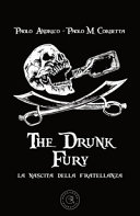 The drunk fury. La nascita della fratellanza Book Cover
