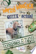 Worzel Wooface     The quite very actual Terribibble Twos