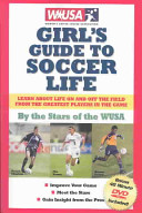 Girl's Guide to Soccer Life