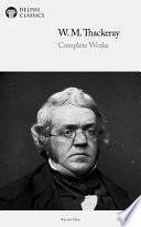 Delphi Complete Works of William Makepeace Thackeray  Illustrated