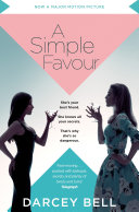 A Simple Favour : betrayal, reversal, secrets and revelations, love and loyalty....