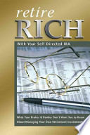 Retire Rich with Your Self-directed IRA Stock Market Because They Have Essentially Lost