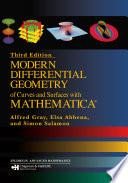 Modern Differential Geometry of Curves and Surfaces with Mathematica  Third Edition