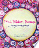 Pink Ribbon Journey Stories From the Heart