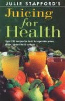 Julie Stafford s Juicing for Health