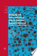 Bridging the Socio technical Gap in Decision Support Systems