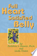 Full Heart Satisfied Belly Exactly What You Need To Be Healthy