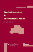 Bank Guarantees in International Trade: The Law and Practice of Independent (first Demand) Guarantees and Standby Letters of Credit in Civil Law and Common Law Jurisdictions