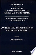 Proceedings of the Forty ninth Pugwash Conference on Science and World Affairs  Rustenburg  South Africa  7 13 September 1999
