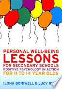 Personal Well Being Lessons For Secondary Schools  Positive Psychology In Action For 11 To 14 Year Olds