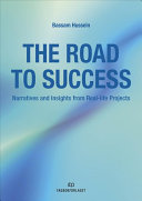 The Road to Success: Narratives and Insights from Real-Life Projects