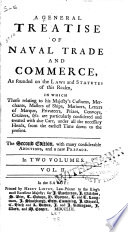 A General Treatise of Naval Trade and Commerce, as Founded on the Laws and Statutes of this Realm