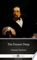 The Frozen Deep by Charles Dickens  Illustrated