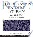 The Roman Empire at Bay  AD 180   395