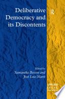 Deliberative Democracy and its Discontents