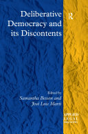 Deliberative Democracy and its Discontents