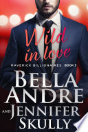 Wild In Love  The Maverick Billionaires  Book 5  Contemporary Romance