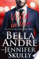 Wild In Love: The Maverick Billionaires, Book 5 (Contemporary Romance) Pdf/ePub eBook