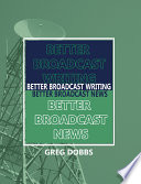Better Broadcast Writing  Better Broadcast News