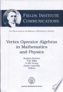 Vertex Operator Algebras in Mathematics and Physics