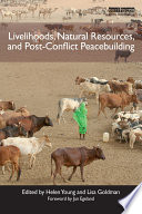 Livelihoods Natural Resources And Post Conflict Peacebuilding
