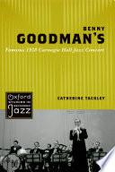 Benny Goodman s Famous 1938 Carnegie Hall Jazz Concert