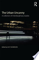 The Urban Uncanny